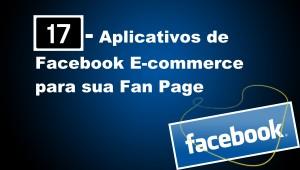 17 Aplicativos para Facebook E-commerce na sua Fan Page #34