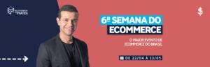 Semana do Ecommerce 2019: o evento essencial para atuais e futuros donos de Ecommerce